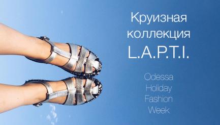 Презентация L.A.P.T.I. на Odessa Holiday Fashion Week